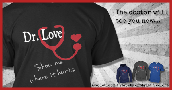 dr. love tshirts snarky